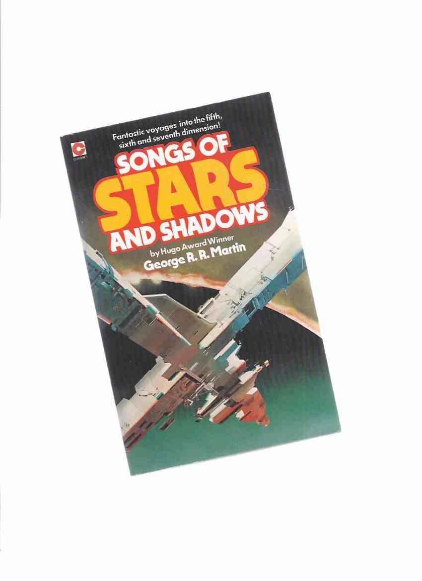 Image for Songs of Stars and Shadows -by George R R Martin (inc.This Tower Ashes;  Patrick Henry, Jupiter Little Red Brick Spaceship; Men Greywater Station; Lonely Songs Laren Dorr; Night Vampyres; Runners; Night Shift; For Single Yesterday; etc)