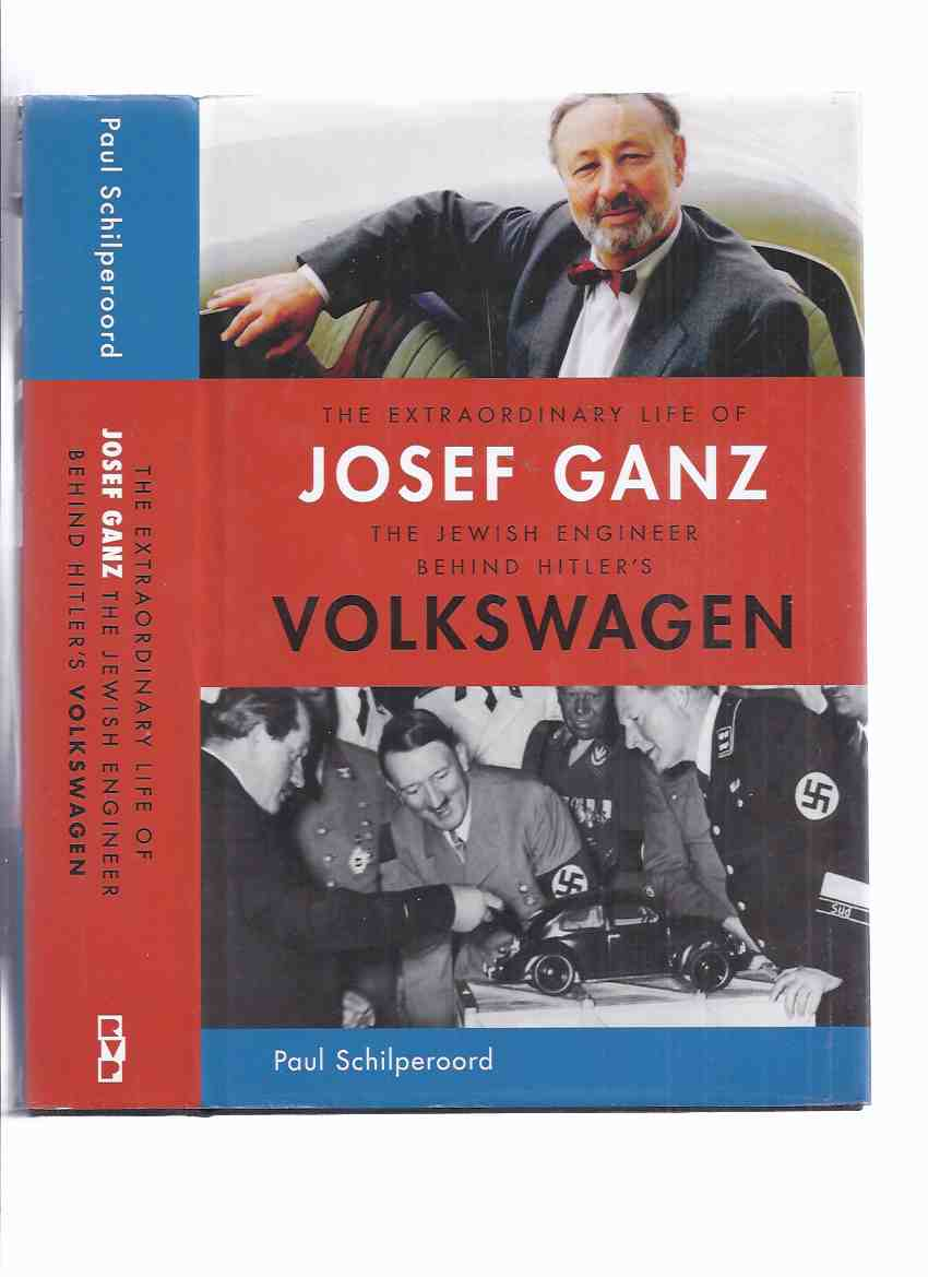 Image for The Extraordinary Life of Josef Ganz, the Jewish Engineer Behind Hitler's VOLKSWAGEN -by Paul Schilperoord ( Adolf Hitler )(chapters include: From Tropfenwagen to Volkswagen; Motor-Kritik; The Bug is Born; Nazi Smear Campaign; VWs for the Autobahn; etc)
