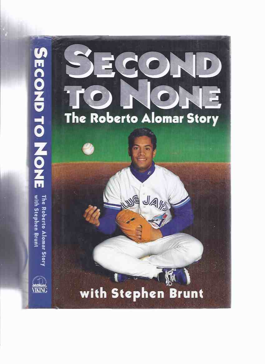 Image for Second to None:  The Roberto Alomar Story -a Signed Copy ( Baseball / Toronto Blue Jays / American League )