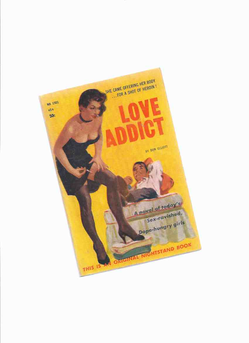Image for Love Addict --- She Came Offering Her Body --for a Shot of HEROIN!  -by Don Elliott ( Hypodermic Needle Cover )