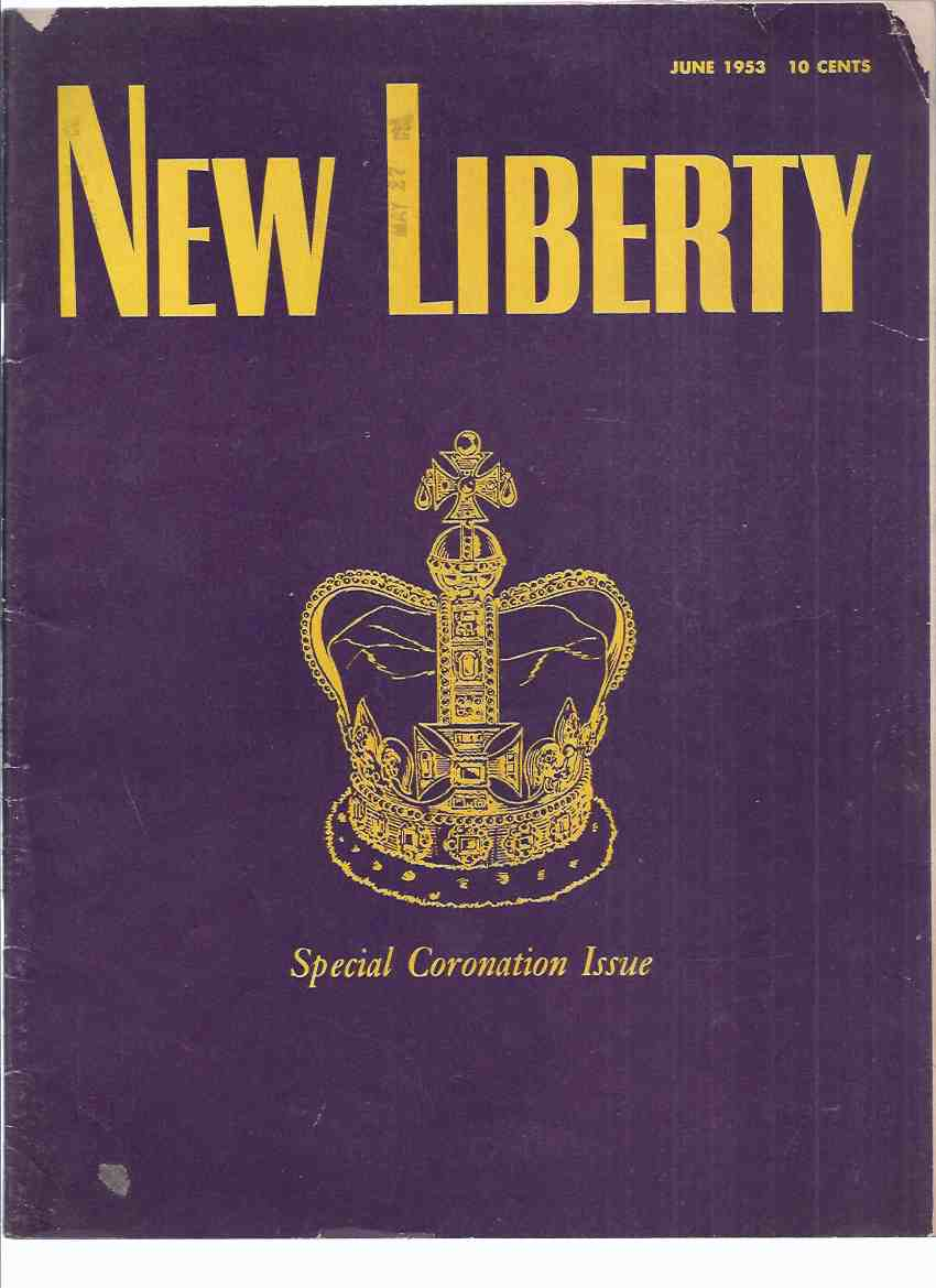 Image for New Liberty Magazine: Special Coronation Issue, June 1953 (inc. I'll See You Again By Jarvis Warwick [ Hugh Garner ]; etc)( Queen Elizabeth )