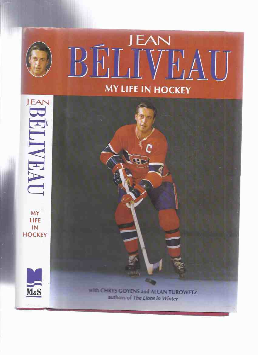 Image for Jean Beliveau:  My Life in Hockey ---a Copy Signed By the Montreal Canadiens Captain ( National Hockey League / NHL / Original Six )( The Habs )