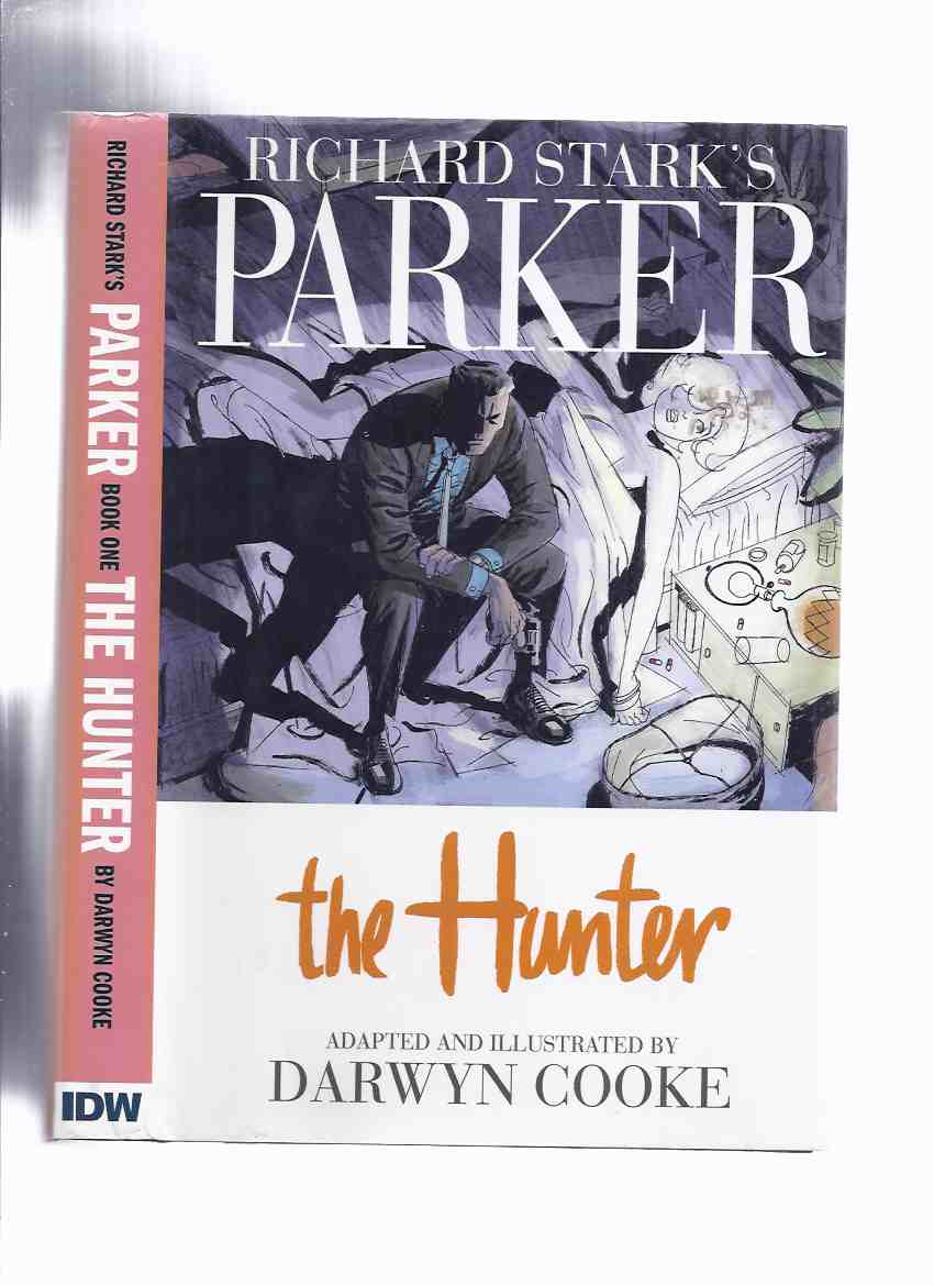 Image for Richard Stark's PARKER:  The Hunter -Adapted and Illustrated By Darwyn Cooke -# 039 of 200 Signed Limited Edition Copies ( Richard Stark - Graphic Novel )