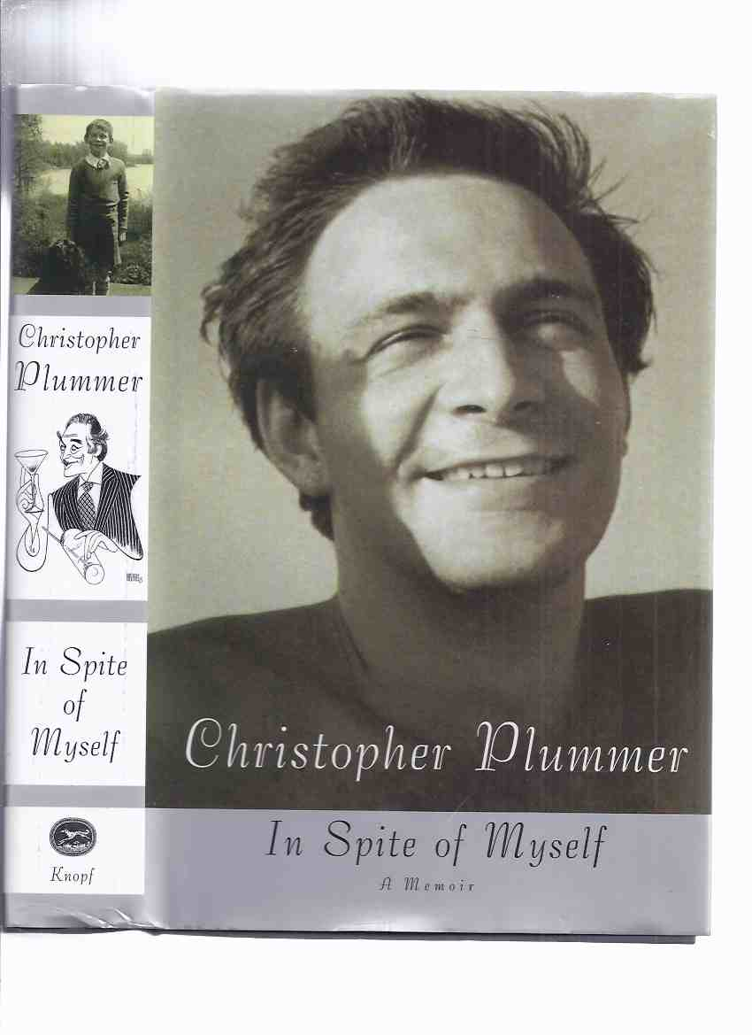 Image for In Spite of Myself:  A Memoir ---by Christopher Plummer -a signed copy