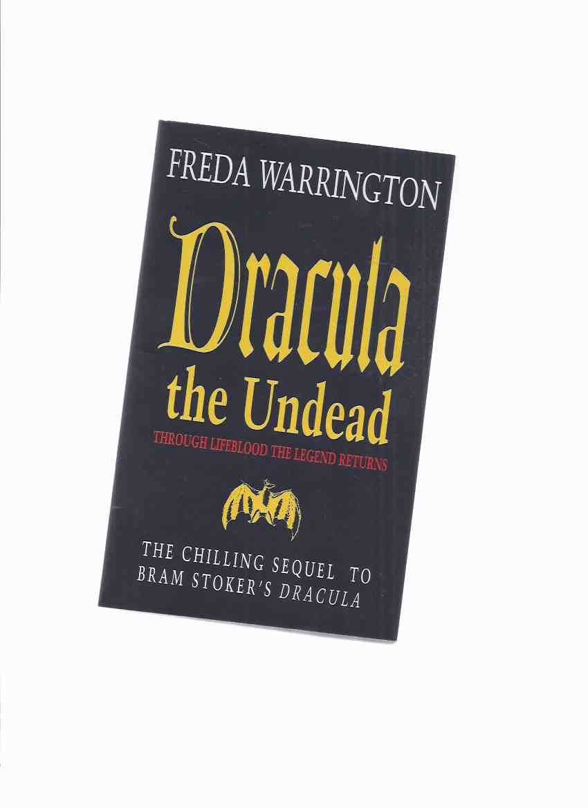 Image for Dracula the Undead - Through Lifeblood the Legend Returns: The Chilling Sequel to Dracula By Freda Warrington (a Signed Copy )