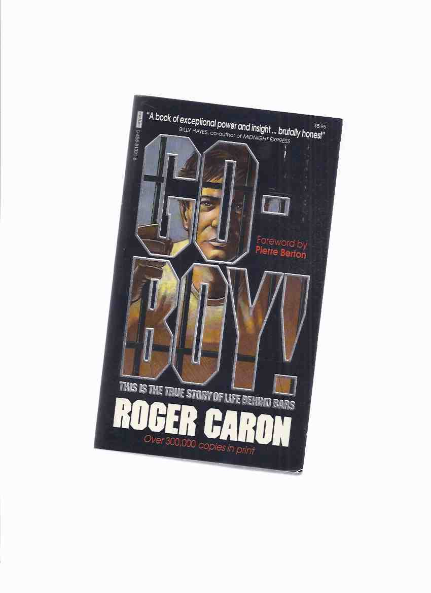 Image for Go Boy ---a Memoir of Life Behind Bars  ---by Roger Caron  (includes a prison slang glossary )
