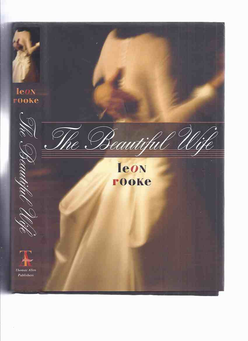 Image for The Beautiful Wife -by Leon Rooke -a Signed Copy