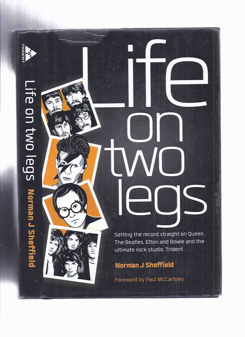 Image for Life on Two Legs: Setting the record straight on QUEEN, The BEATLES, Elton and Bowie and the ultimate rock studio, TRIDENT ( David / John )( Music Recording Studio )( Rock n Roll )