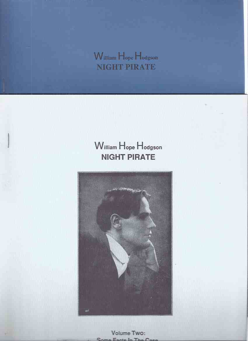 Image for Night Pirate, Volume 1: An Annotated Bibliography of Published Works 1902 - 1987, ---with Some Facts in the Case of William Hope Hodgson, Master of Phantasy, Vol. 2 - One of 50 Subscriber Copies, Numbered, Signed By Joe Bell ( Books One & Two )( Fantasy )
