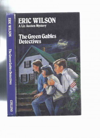 Image for The Green Gables Detectives -by Eric Wilson -a Signed Copy -a Liz Austen Mystery ( Set in Prince Edward Island )