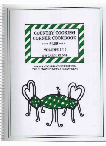 Image for Country Cooking Corner Cookbook PLUS, Volume iii -by Carol Kloos Former Cooking Columnist for The Glengarry News and Seaway News -a Signed Copy ( Cook Book / Recipes )
