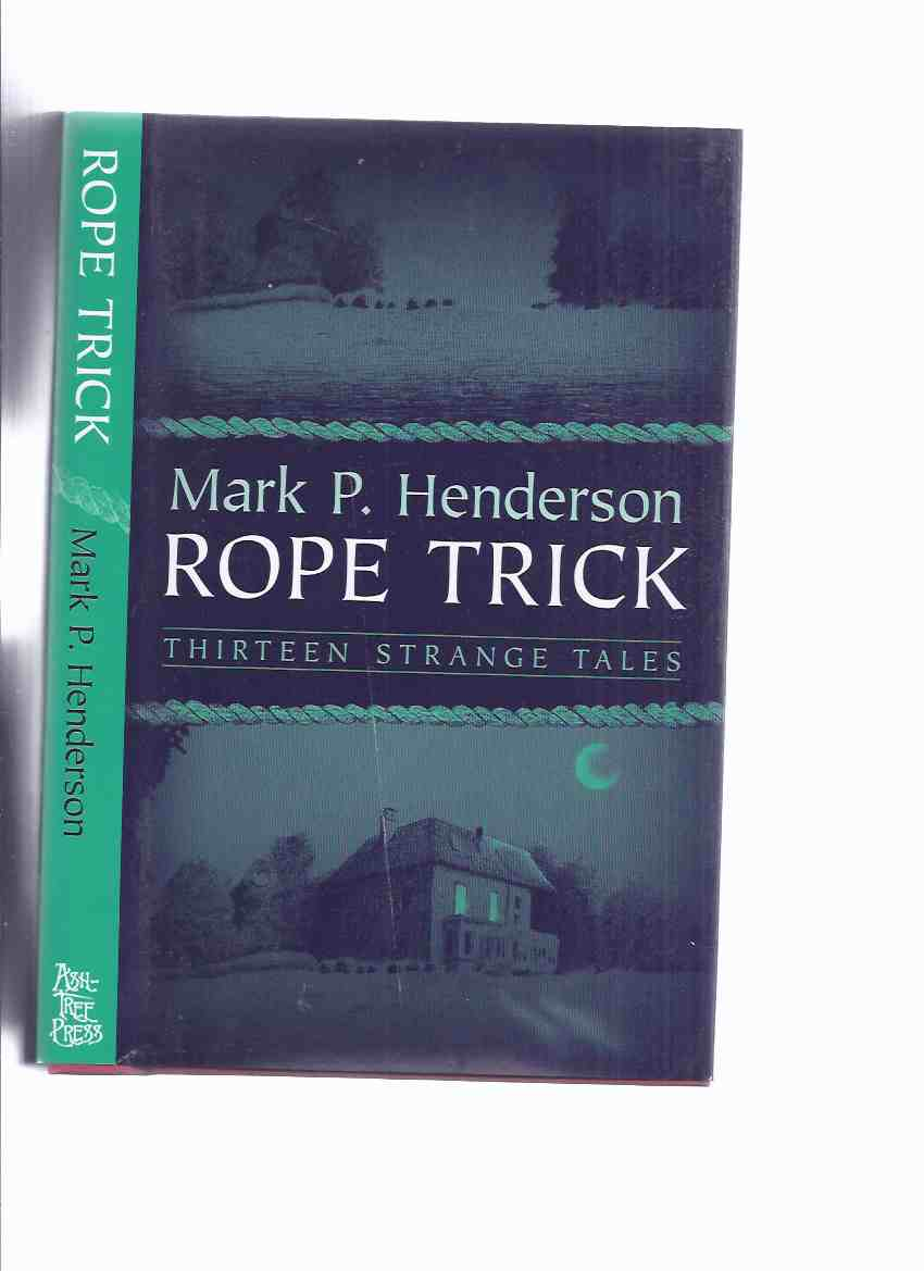 Image for Rope Trick -by Mark P Henderson  / Ash Tree Press