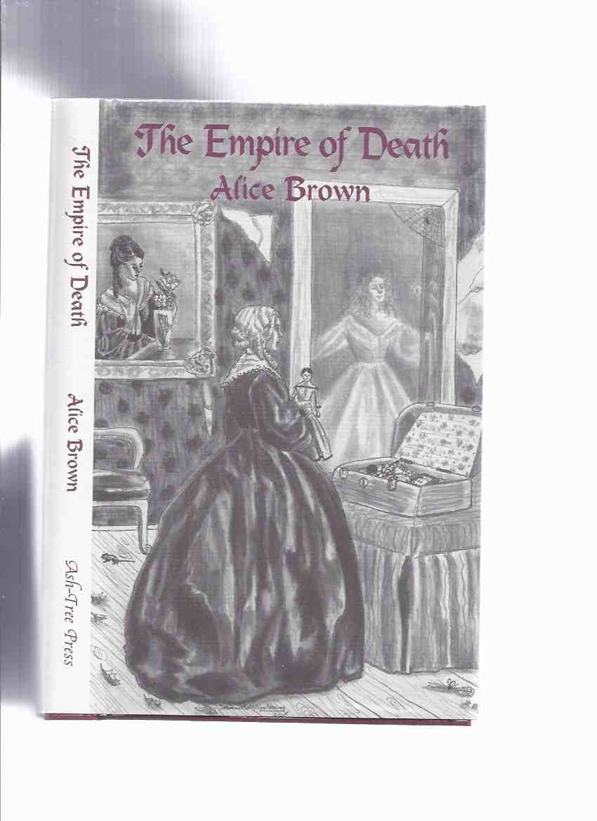 Image for The Empire of Death and Other Strange Stories -by Alice Brown / Ash Tree Press (includes The Flying Teuton )