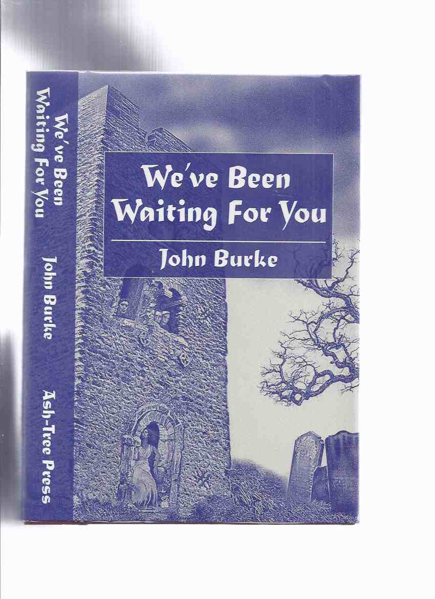 Image for We've Been Waiting for You and Other Tales of Unease -by John Burke  / Ash Tree Press