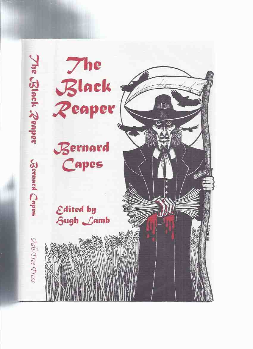 Image for The Black Reaper -by Bernard Capes / Ash Tree Press (inc. Vanishing House'; Thing in Forest; Accursed Cordonnier; Shadow-Dance; Green Bottle; Closed Door; Dark Compartment; Marble Hands; Moon Stricken; Queer Picture; Dark Dignum; Mask; etc)