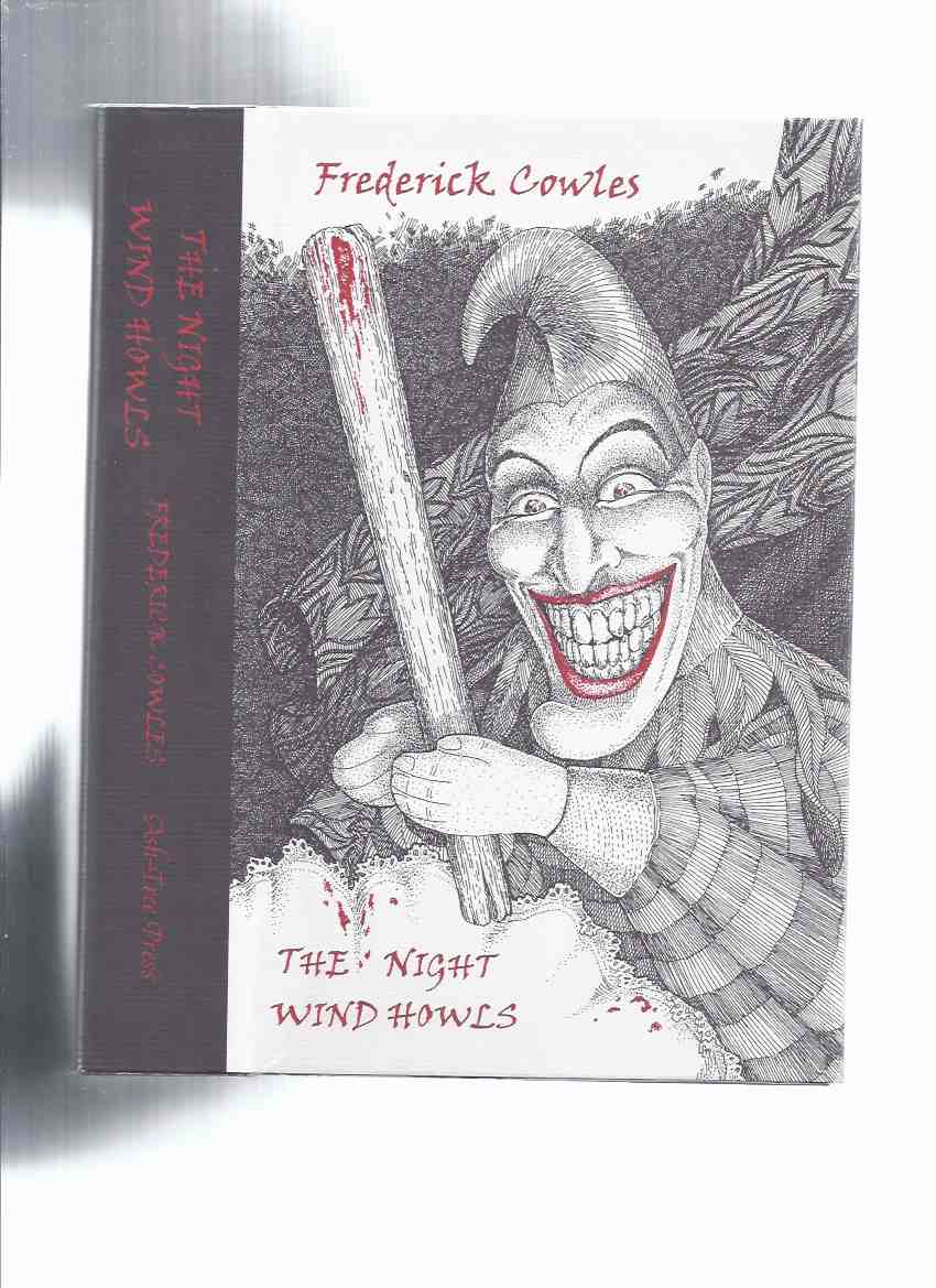 Image for The Night Wind Howls:  Complete Supernatural Stories -by Frederick Cowles / Ash Tree Press (collects The Horror of Abbot's Grange; The Night Wind Howls; Fear Walks the Night )