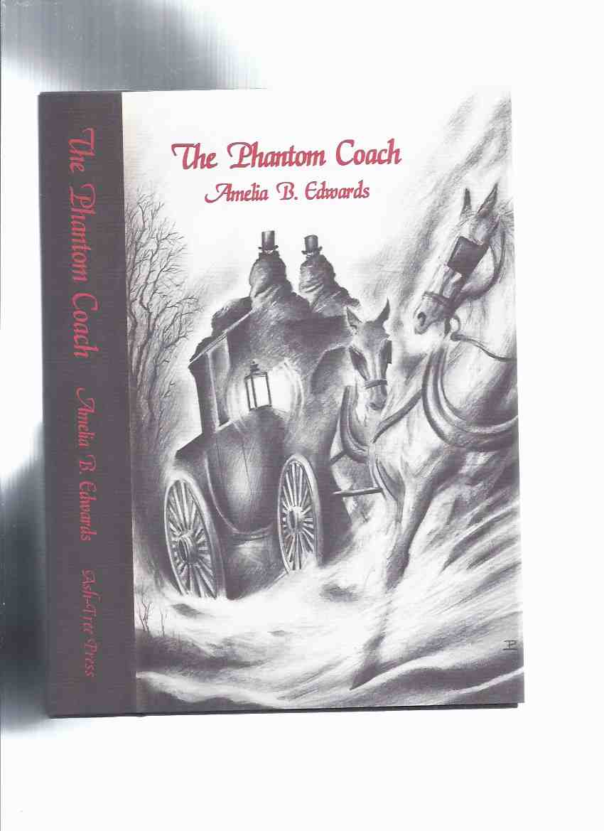 Image for The Phantom Coach: Collected Ghost Stories -by Amelia B Edwards / Ash Tree Press
