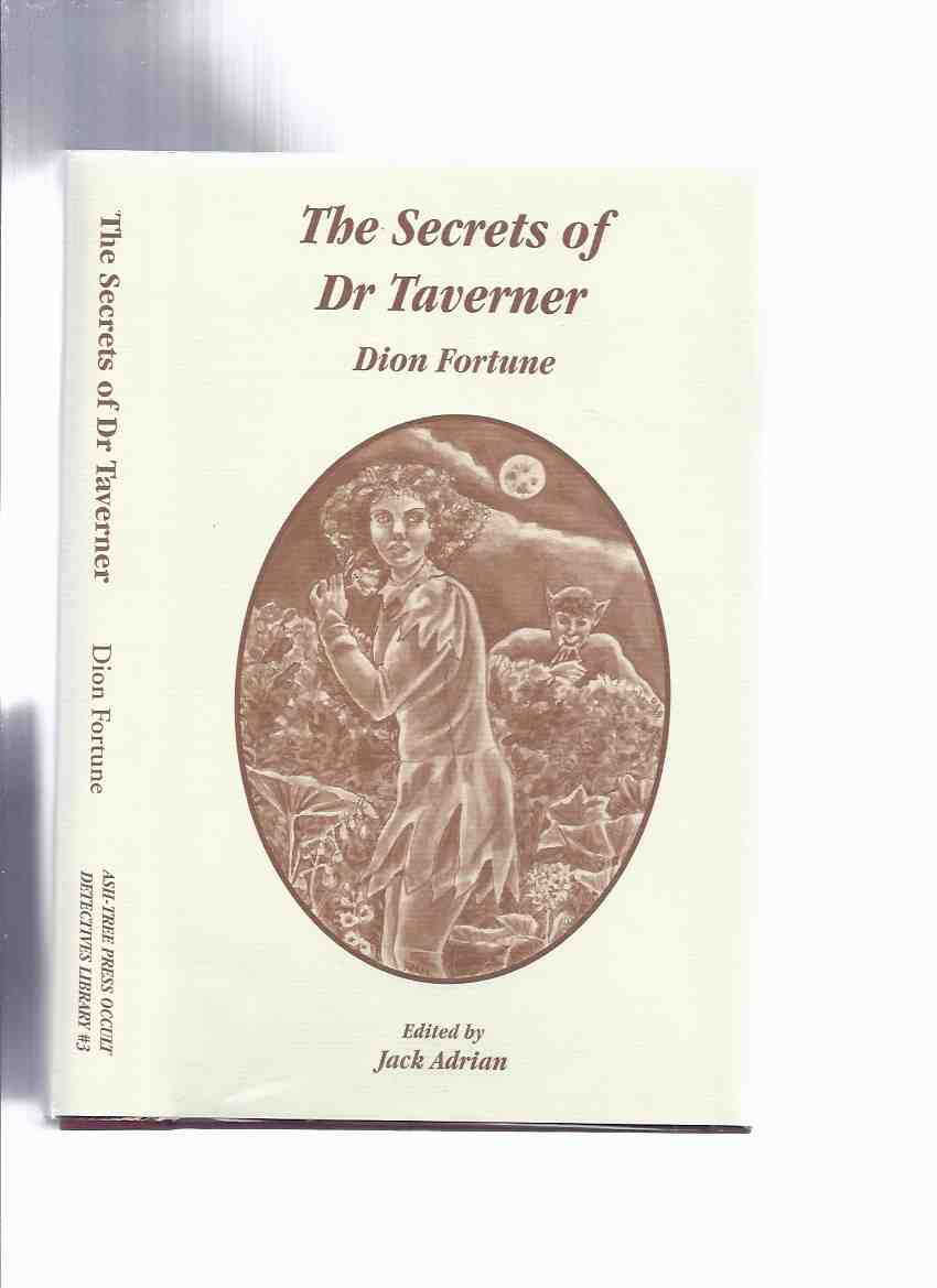 Image for The Secrets of Dr Taverner -by Dion Fortune  -book 3 of the Occult Detectives Series  / Ash Tree Press