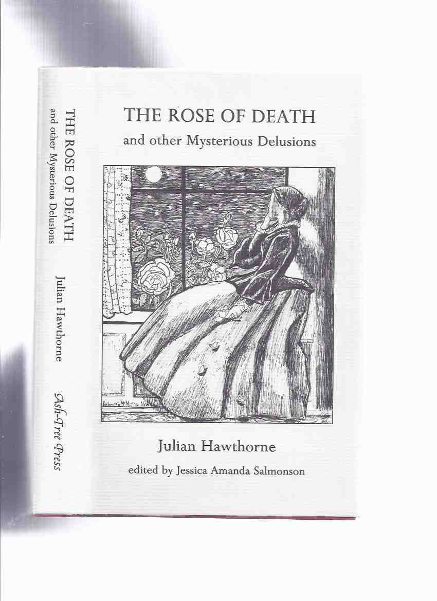 Image for The Rose of Death and Other Mysterious Delusions -by Julian Hawthorne / Ash Tree Press