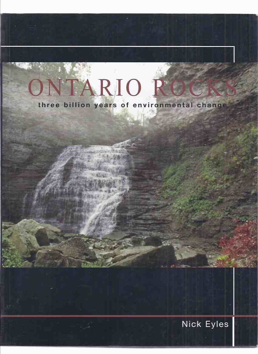 Image for Ontario Rocks:  Three Billion Years of Environmental Change -by Nick Eyles ( Geology / Geography )( 3 billion )