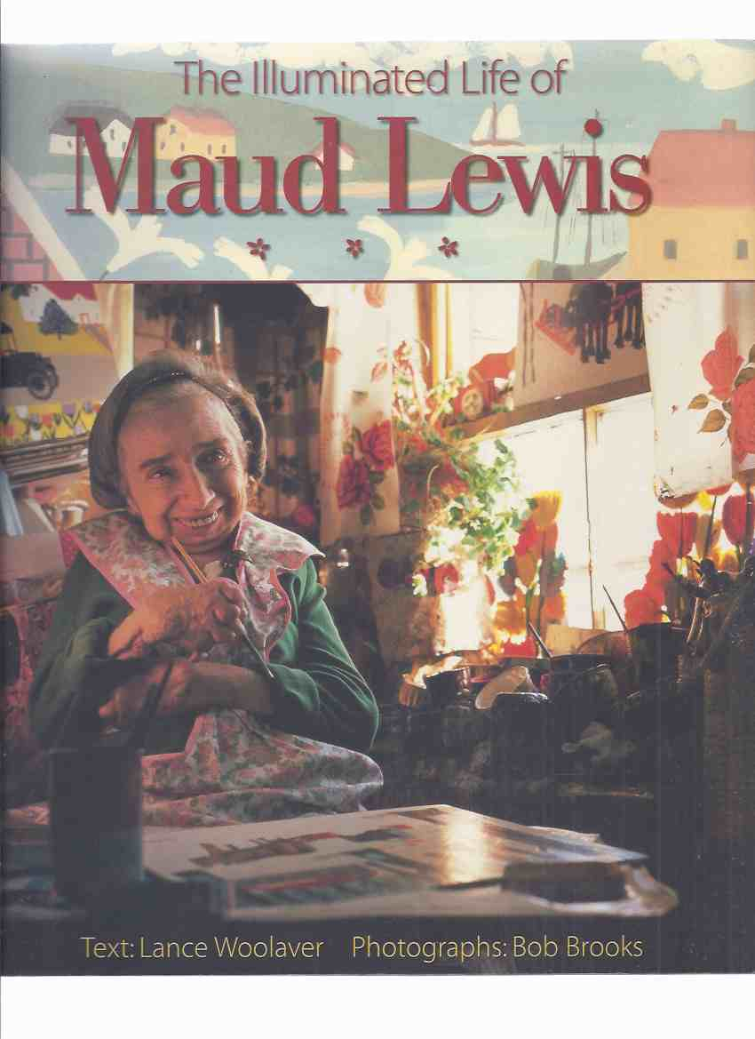 Image for The Illuminated Life of Maud Lewis / Art Gallery of Nova Scotia
