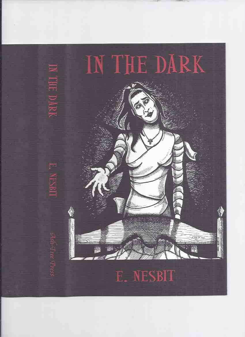 Image for In the Dark -by E Nesbit/ Ash Tree Press