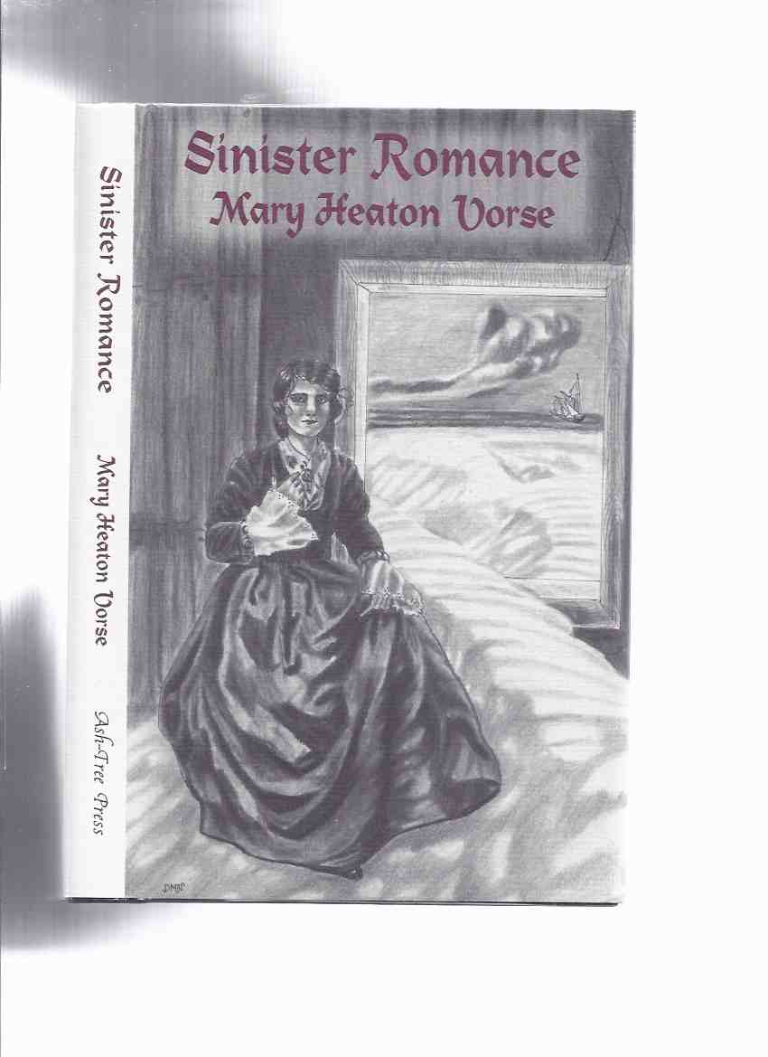 Image for Sinister Romance: Collected Ghost Stories -by Mary Heaton Vorse / Ash Tree Press