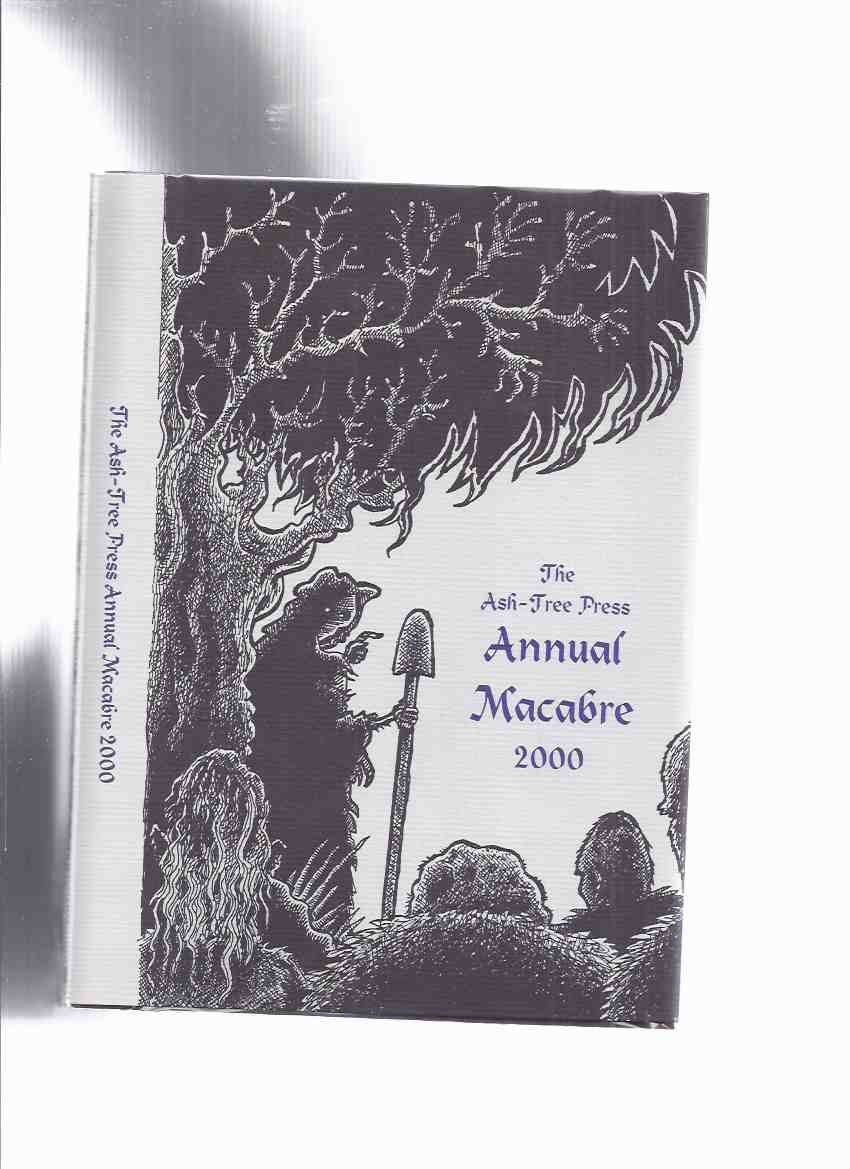 Image for Ash Tree Press Annual Macabre 2000 (inc. Anniversary at The Hare & Billet; Children of Pain; Chowkedar; With What Measure Ye Mete; Avenging Phonograph; Witch-Finder; Empty Berth; The Cat; Island of Ghosts )