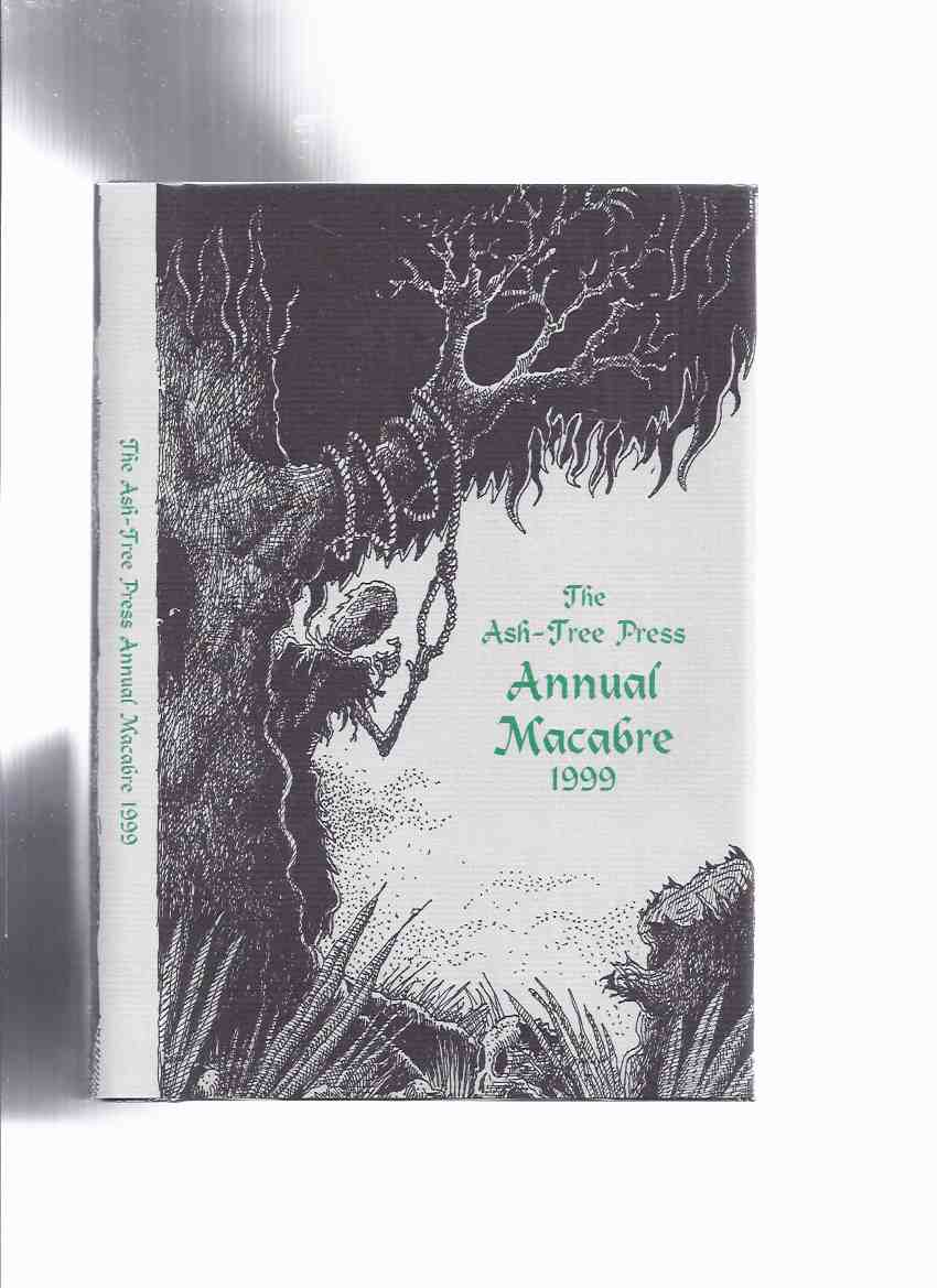 Image for Ash Tree Press Annual Macabre 1999 (inc.House That Was Lost; Tight and Loose; Man Who Was Tomorrow; Newsreel; Time-Piece; Last Act First  )