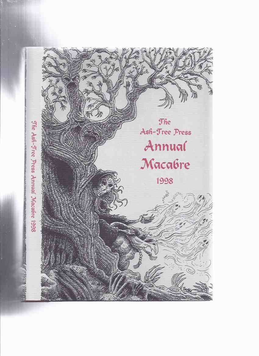 Image for Ash Tree Press Annual Macabre 1998 (inc.Told in the Inn at Algeciras; Post-Mortem; Medium's End; Exactly As It Happened; The Unpleasant Room; Ho! The Merry Masons )