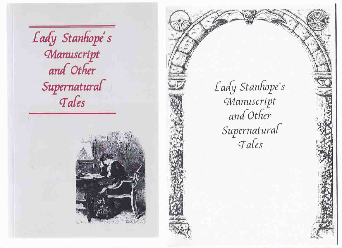 LADY STANHOPES MANUSCRIPT and Other Supernatural Tales
