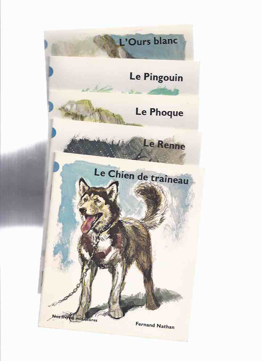 Image for FIVE VOLUMES Animaux des pays froids -L'Ours Blanc; Le Pingouin; Le Phoque; Le Renne; Le Chien De Traineau / Nos Livrets Miniatures / Dessins De ( Illustrated / Illustrations [ drawings] By Rien Poortvliet ( Fernand Nathan French Edition )