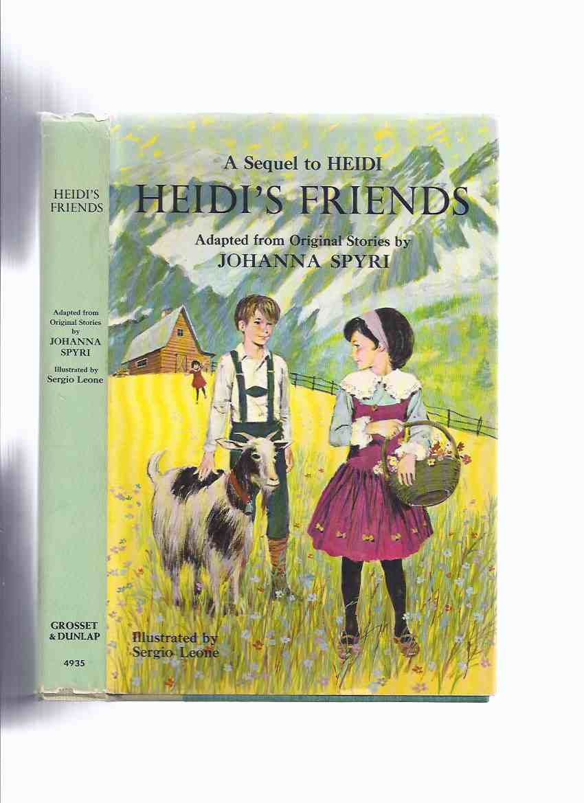 Image for Heidi's Friends, Adapted from the Original Stories By Johanna Spyri, a Sequel to Heidi, Illustrations / Illustrated By Sergio Leone  ( Adaptation of Eric and Sally )( Erick )