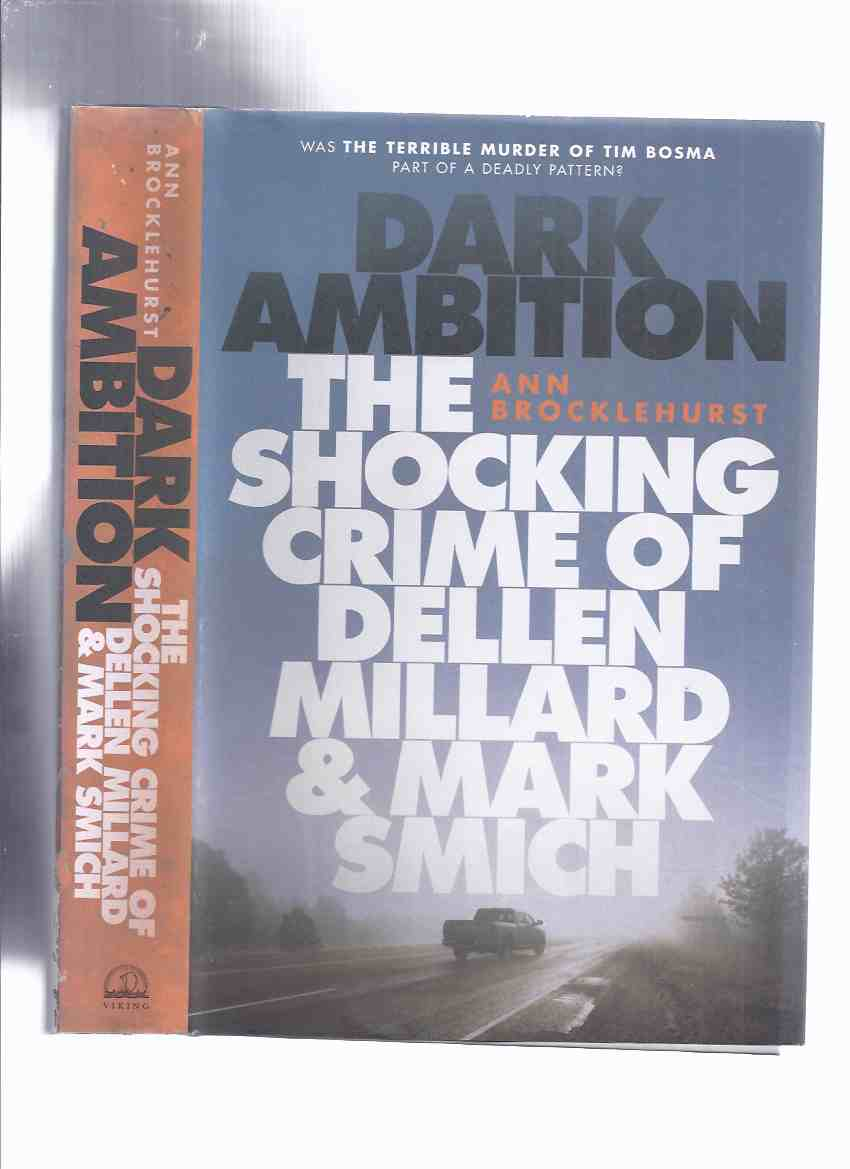 Image for Dark Ambition:  The Shocking Crime of Dellen Millard & Mark Smich -by Ann Brocklehurst ( Ancaster / Hamilton, Ontario / True Crime )