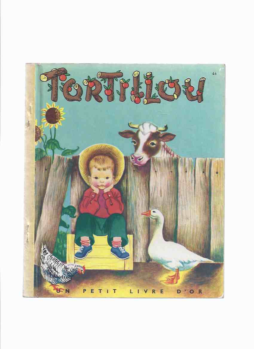 Image for Tortillou Numero 64 / Un Petit Livre D'Or -by Louise Woodcock, Illustrations / Illustrated By Eloise Wilkin Wilkin ( Wiggles )