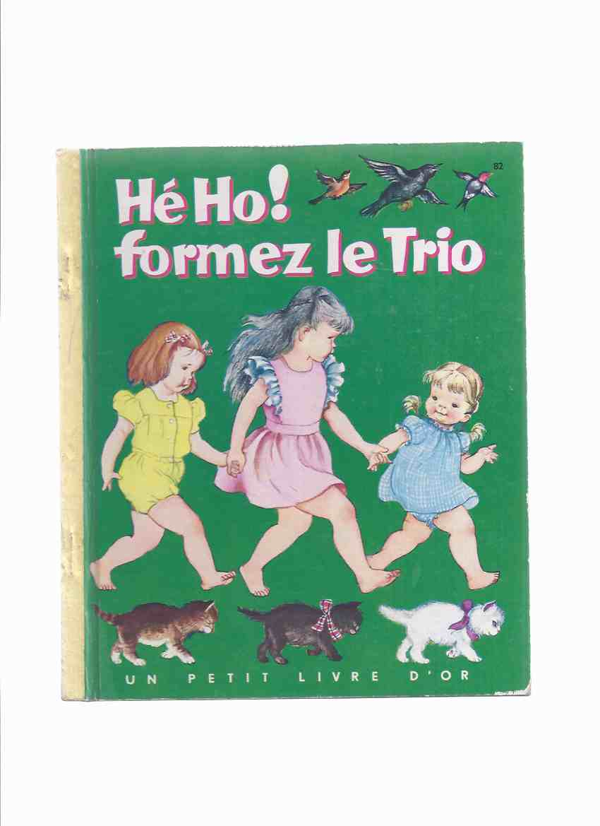 Image for He Ho! Formez Le Trio  Numero 82 / Un Petit Livre D'Or -by Louise Woodcock, Illustrations / Illustrated By Eloise Wilkin Wilkin ( Hi Ho, Three in a Row )