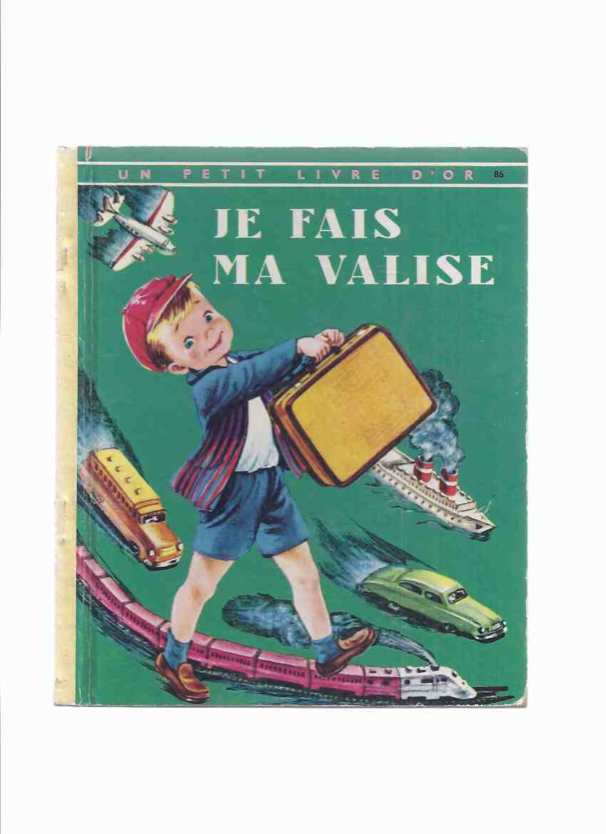 Image for Je Fais Ma Valise Numero 86 / Un Petit Livre D'Or -by Alice Low, Illustrations / Illustrated By Corinne Malvern ( Open Up My Suitcase )
