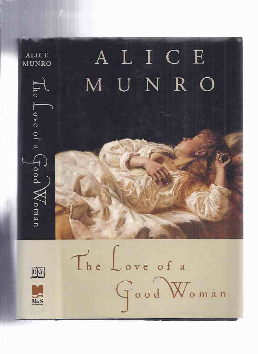 Image for The Love of a Good Woman:  Stories By Alice Munro  ( Jakarta; Cortes Island; Save the Reaper; The Children Stay; Rich as Stink; Before the Change; My Mother's Dream; The Love of a Good Woman )