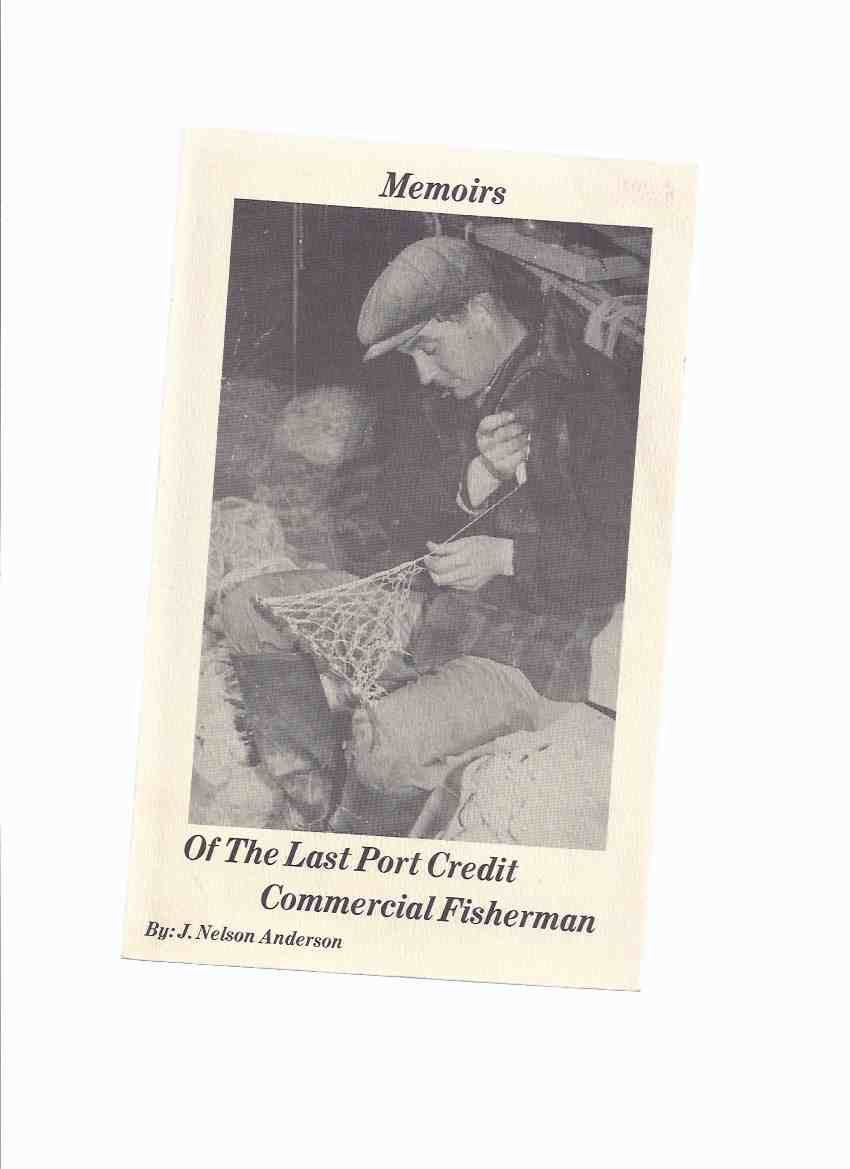 Image for Memoirs of the Last Port Credit Commercial Fisherman -by J Nelson Anderson ( Ontario Local History )
