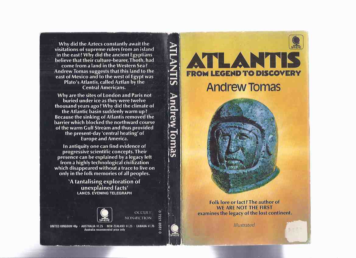 Image for ATLANTIS:  From Legend to Discovery - Folk Lore or Fact? -the Legacy of the Lost Continent (inc. Antideluvian Colonies; Pre-Deluge Treasure Vaults; [ Arabian Tales, Archaic Museums, Secrets of the Alexandrian Library] etc)(aka ATLANTIS: Home of the Gods )