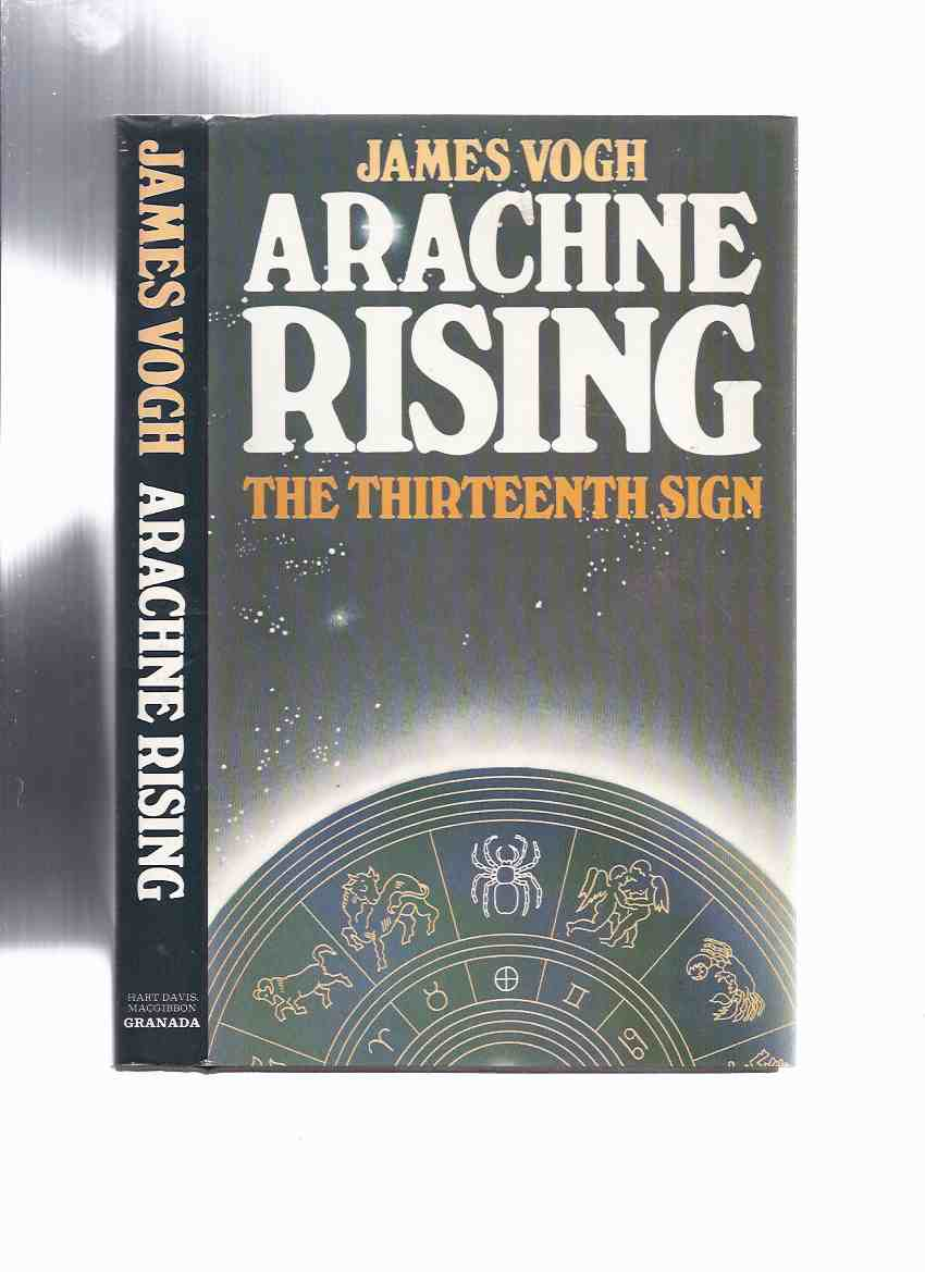 Image for Arachne Rising:  The Thirteenth Sign of the Zodiac -by James Vogh ( 13th )