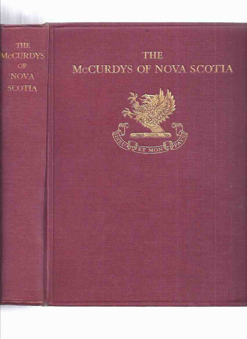 Image for Genealogical Record and Biographical Sketches of The McCurdys of Nova Scotia -by H Percy Blanchard ( Signed By a McCurdy -maybe F B McCurdy )( Family History )
