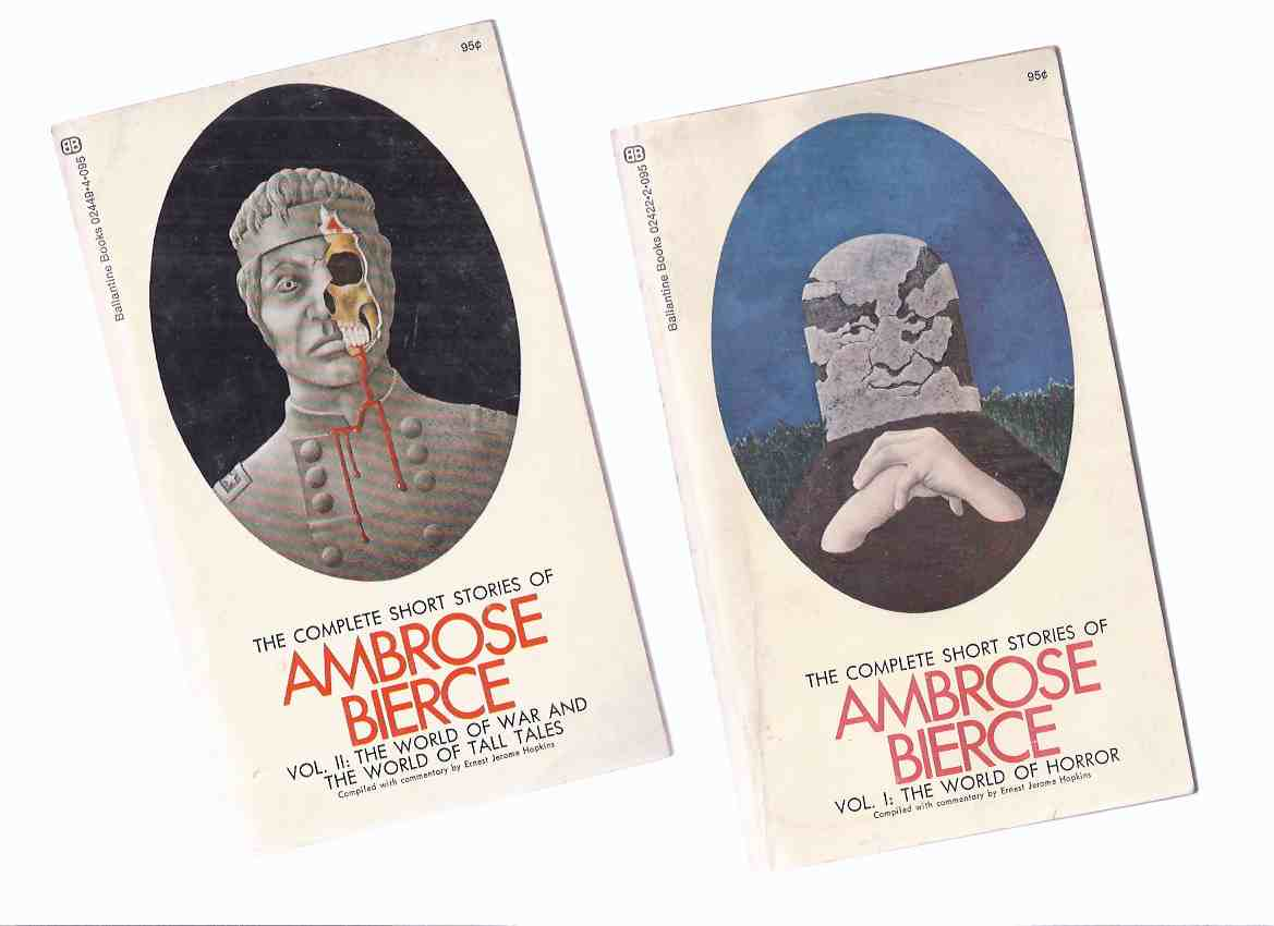 Image for 2 BOOKS:  The Complete Short Stories of Ambrose Bierce:  The World of Horror & The World of War and the World of Tall Tales Volumes 1 and 2 ( Vols. i & ii / One & Two )( Includes  An Occurrence at Owl Creek Bridge; INHABITANT OF CARCOSA; MOXON'S MASTER )