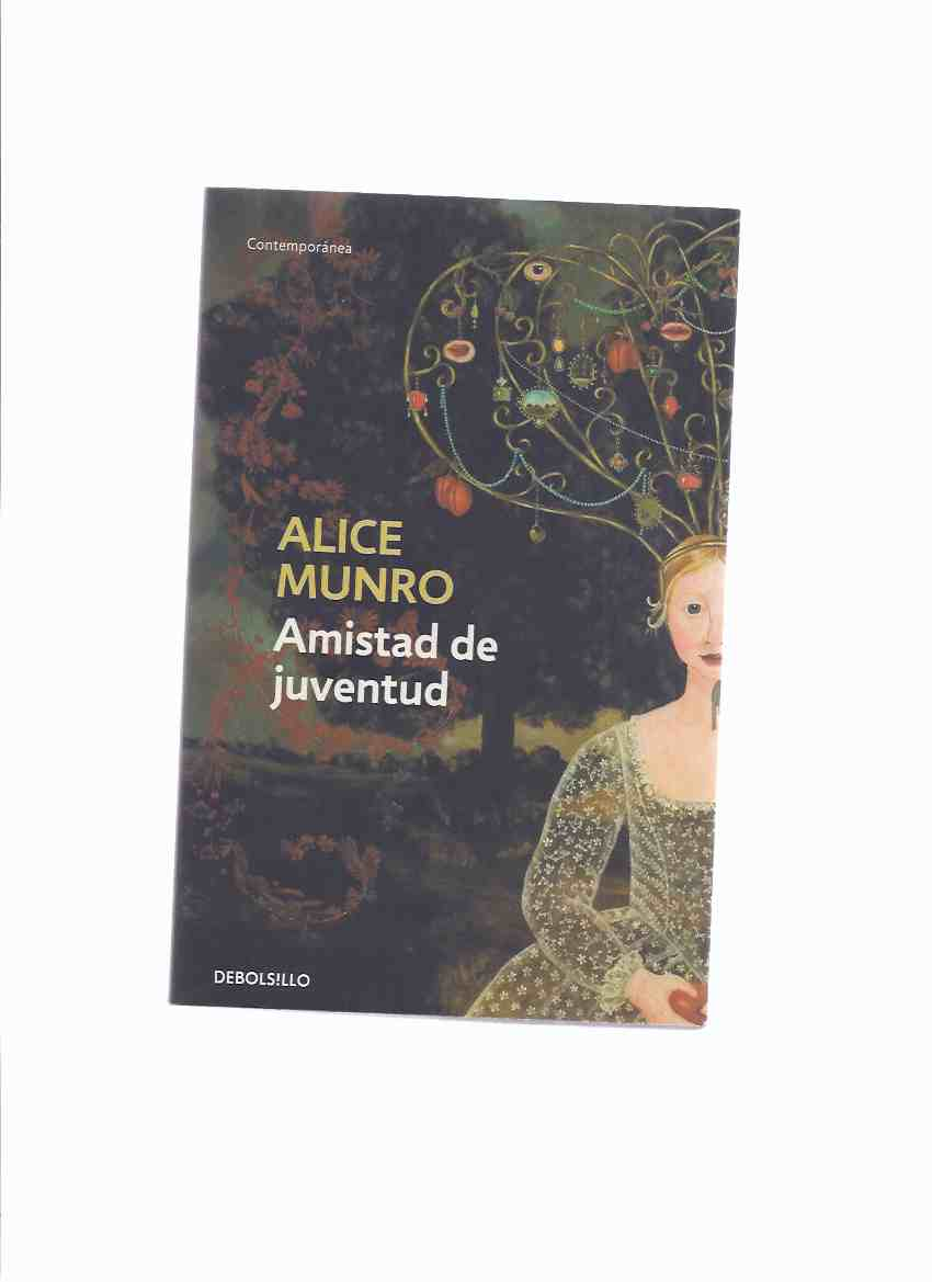 Image for Amistad De Juventud -by Alice Munro -a Signed Copy ( Spanish Edition of Friend of My Youth )