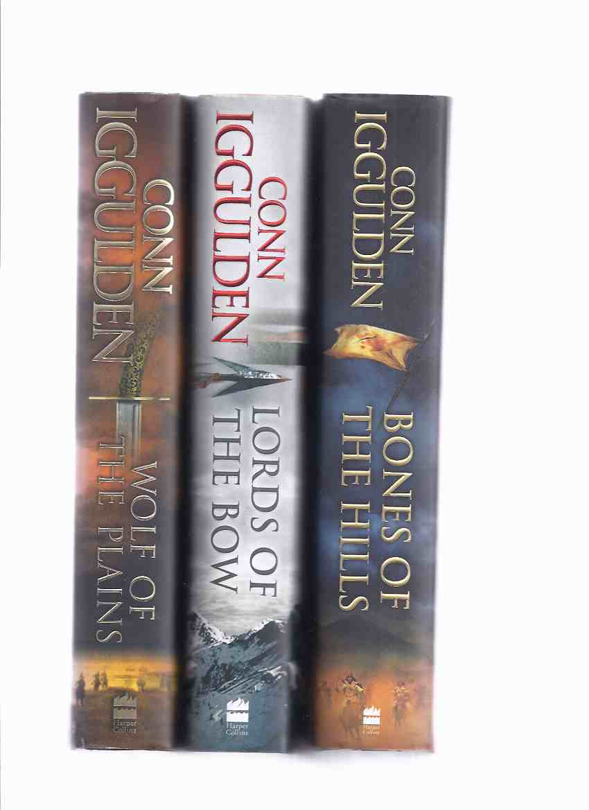 Image for 3 VOLUMES:  Wolf of the Plains; Lords of the Bow; Bones of the Hills -by Conn Iggulden -Book 1, 2, 3 of the Temujin / Genghis Khan Series ( The Conqueror Series )