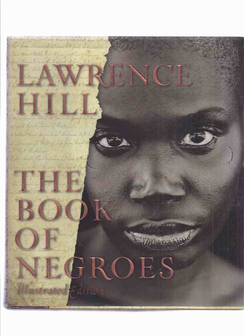 Image for The Book of Negroes ---Illustrated Edition ---by Lawrence Hill ---the 1st Illustrated Edition ( AKA:  Someone Knows My Name )