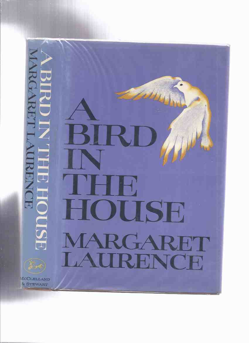 Image for A Bird in the House -by Margaret Laurence ( The Sound of the Singing; To Set Our House in Order; Mask of the Bear; A Bird in the House; The Loons; Horses of the Night; The Half Husky; Jericho's Brick Battlements )
