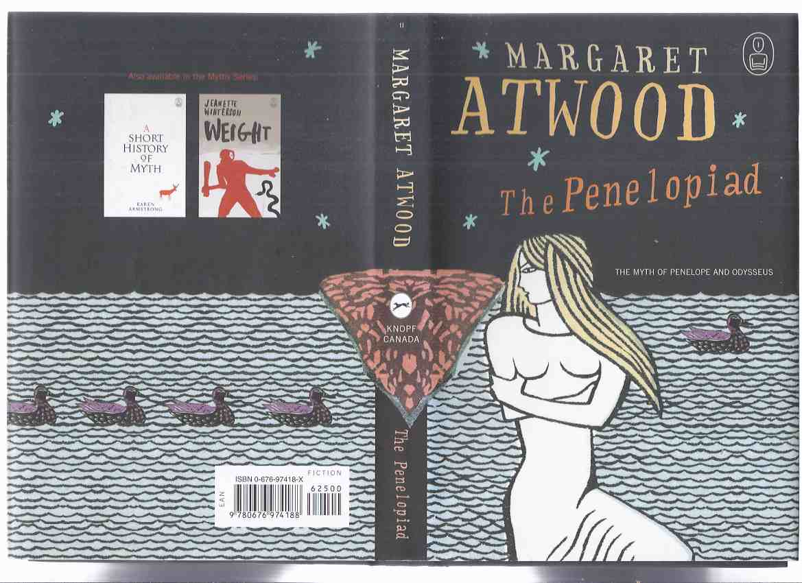 Image for The Myths Series:  The Penelopiad:  The Myth of Penelope and Odysseus -by Margaret Atwood  (with Theatre Advertisement for the Stage Play Adaptation Presented By Nightwood Theatre )