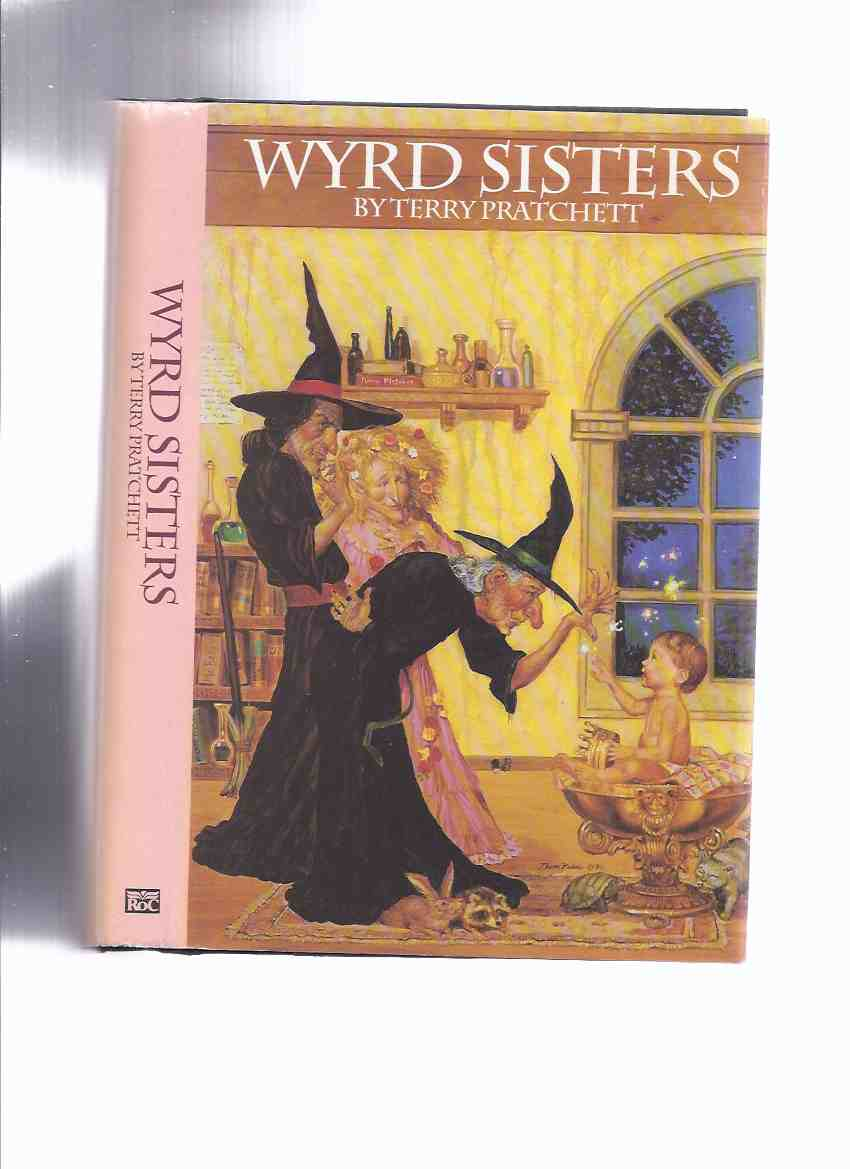 Image for Wyrd Sisters by Terry Pratchett (starring Three Witches, also kings, daggers, crowns, storms, dwarfs, cats, ghosts, spectres, apes, bandits, demons, forests, heirs, jesters, tortures, trolls, turntables, general rejoicing divers alarums )( Discworld )