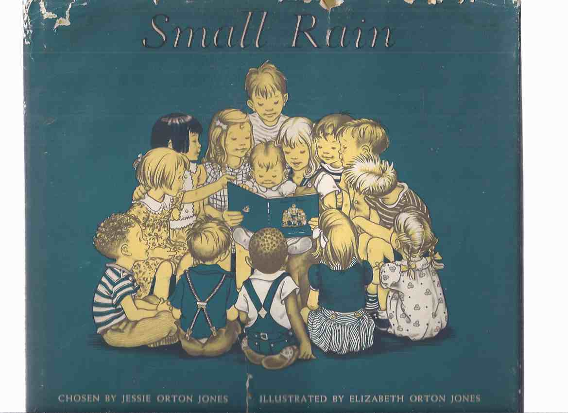 Image for Small Rain:  Verses from The Bible -by Jessie Orton Jones, Illustrations / Illustrated By Elizabeth Orton Jones